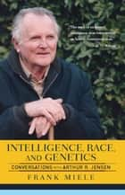 Intelligence, Race, And Genetics ebook by Frank Miele