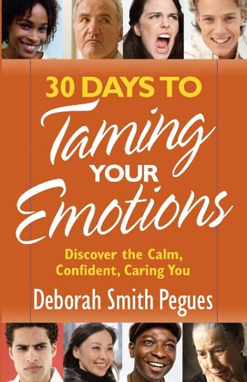 30 Days to Taming Your Emotions ebook by Deborah Smith Peques