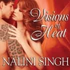 Visions of Heat audiobook by Nalini Singh