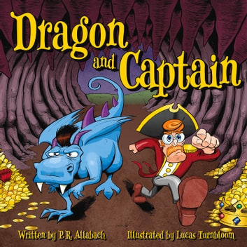 Dragon and Captain ebook by P. R. Allabach