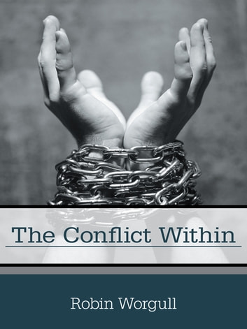 The Conflict Within ebook by Robin Worgull