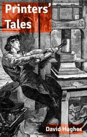Printers' Tales ebook by David Hughes