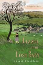 Lizzie and the Lost Baby ebook by Cheryl Blackford