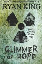 Glimmer of Hope - Land of Tomorrow Post Apocalyptic Series Book 1 ebook by Ryan King