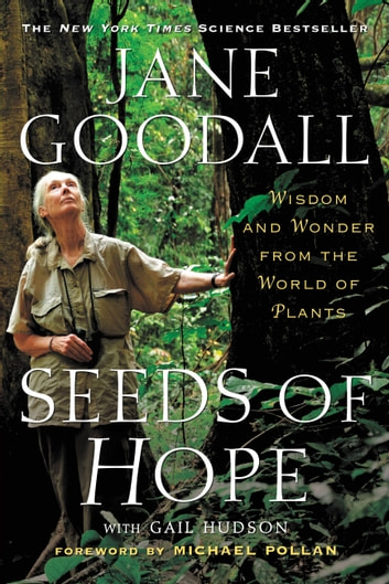 Seeds of Hope - Wisdom and Wonder from the World of Plants ebook by Jane Goodall