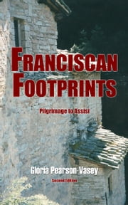 Franciscan Footprints ebook by Gloria Pearson-Vasey