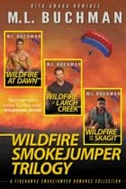 Wildfire Smokejumper Trilogy ebook by M. L. Buchman