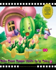 Baby Green Pepper Wants to be Spicy - A Fairy Tale that Encourages Children to Love Vegetables ebook by Lijie Li,Yuming Zhao