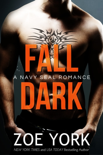 Fall Dark - Navy SEAL romance ebook by Zoe York
