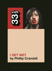 Andrew W.K.'s I Get Wet ebook by Phillip Crandall