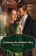 Claiming His Defiant Miss ebook by Bronwyn Scott