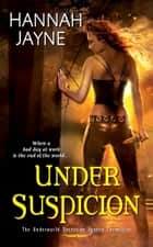Under Suspicion ebook by Hannah Jayne