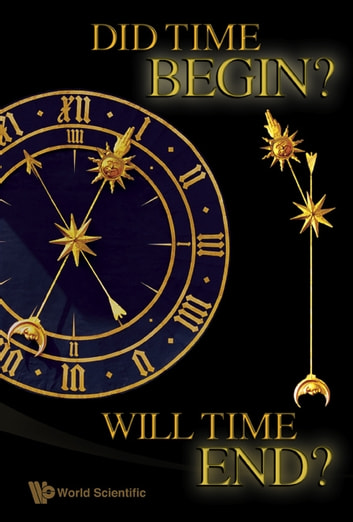 Did Time Begin? Will Time End? - Maybe the Big Bang Never Occurred ebook by Paul H Frampton