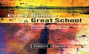 Every School A Great School ebook by David Hopkins