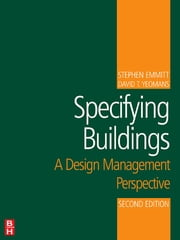Specifying Buildings ebook by Stephen Emmitt,David T Yeomans