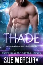 Thade ebook by Sue Mercury, Sue Lyndon