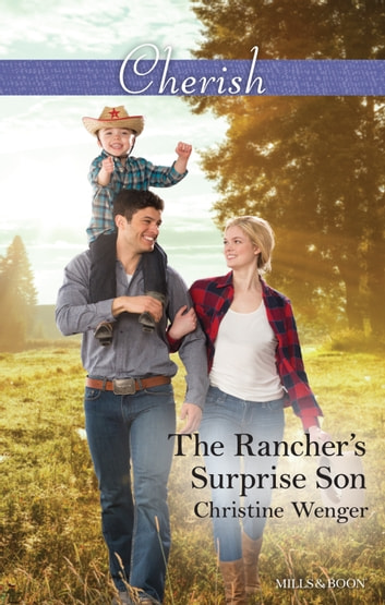The Rancher's Surprise Son ebook by Christine Wenger