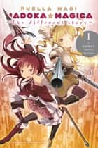 Puella Magi Madoka Magica: The Different Story, Vol. 1 ebook by Magica Quartet, Hanokage