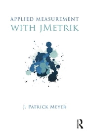 Applied Measurement with jMetrik ebook by J. Patrick Meyer