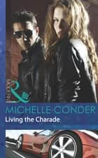 Living the Charade (Mills & Boon Modern) ebook by Michelle Conder