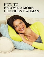 How to Become a More Confident Woman ebook by Angela Stone