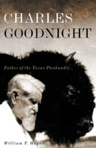 Charles Goodnight ebook by William T. Hagan