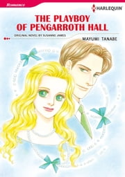 THE PLAYBOY OF PENGARROTH HALL - Harlequin Comics ebook by Susanne James,MAYUMI TANABE