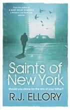 Saints of New York eBook by R.J. Ellory