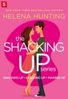 The Shacking Up Series ebook by