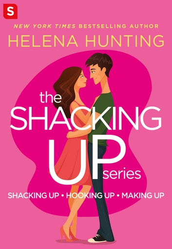 The Shacking Up Series ebook by Helena Hunting