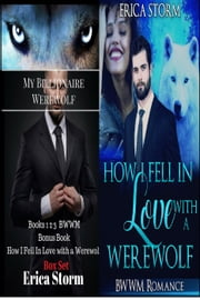 How I Fell In Love With A Werewolf Box Set ebook by Erica Storm