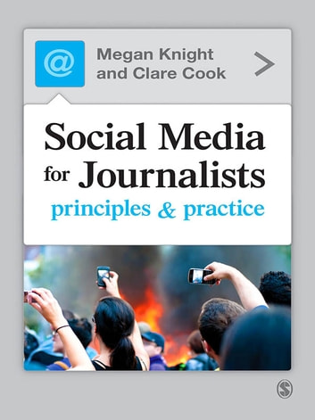 Social Media for Journalists - Principles and Practice ebook by Megan Knight,Mrs Clare Cook