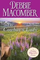 The Cowboy's Lady ebook by Debbie Macomber