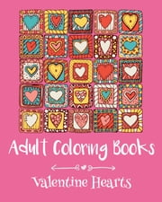 Adult Coloring Books: Valentine Hearts ebook by Emma Andrews