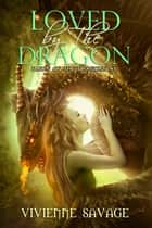 Loved by the Dragon Collection ebook by