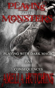 Playing with Monsters ebook by Amelia Hutchins