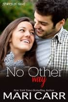 No Other Way ebook by Mari Carr