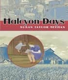 Halcyon Days ebook by Susan Taylor Meehan