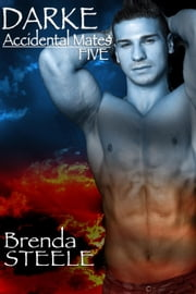 Darke - Accidental Mates, #5 ebook by Brenda Steele