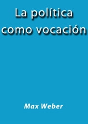 La política como vocación ebook by Max Webber