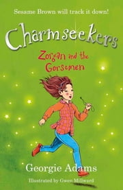 Zorgan and the Gorsemen - Charmseekers 12 ebook by Georgie Adams,Gwen Millward