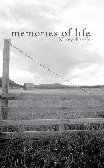 Memories of Life ebook by Mary Faith
