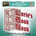 Lorie's Book Nook, with Lorie Kellogg - The Best of BearManor Radio, Vol. 2 audiobook by Joe Bevilacqua, Lorie Kellogg, Lorie Kellogg,...