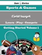 A Beginners Guide to Field target (Volume 1) ebook by Dierdre Shepard