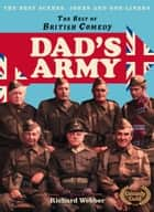 Dad's Army (The Best of British Comedy) ebook by Richard Webber