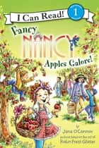 Fancy Nancy: Apples Galore! ebook by Jane O'Connor, Robin Preiss Glasser