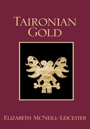 Taironian Gold ebook by Elizabeth McNeill Leicester