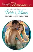 Reckless in Paradise ebook by Trish Morey