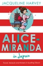 Alice-Miranda in Japan ebook by Jacqueline Harvey