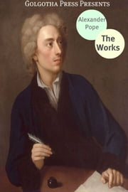 The Works Of Alexander Pope ebook by Alexander Pope